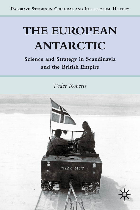 The European Antarctic By: Peder Roberts