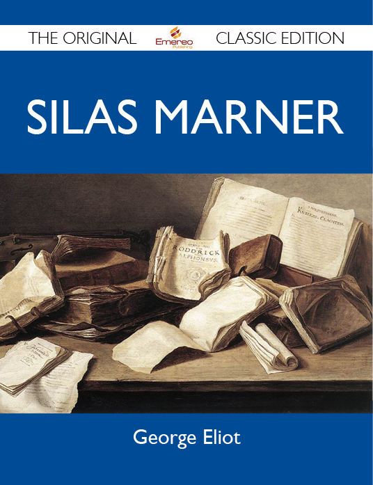 Silas Marner - The Original Classic Edition