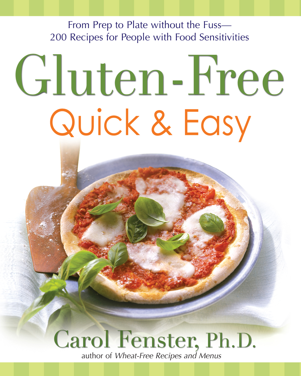 Gluten-Free Quick & Easy: From prep to plate without thefuss-200+recipes for people with food sensitivities