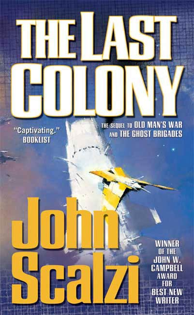 The Last Colony By: John Scalzi
