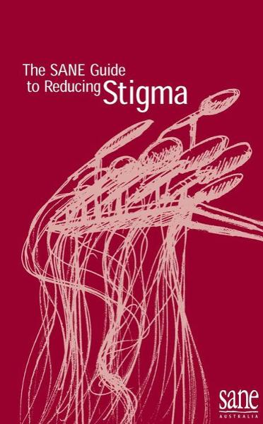 SANE Guide to Reducing Stigma