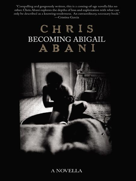 Becoming Abigail By: Chris Abani