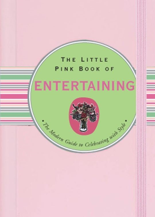 The Little Pink Book of Entertaining By: Ruth Cullen