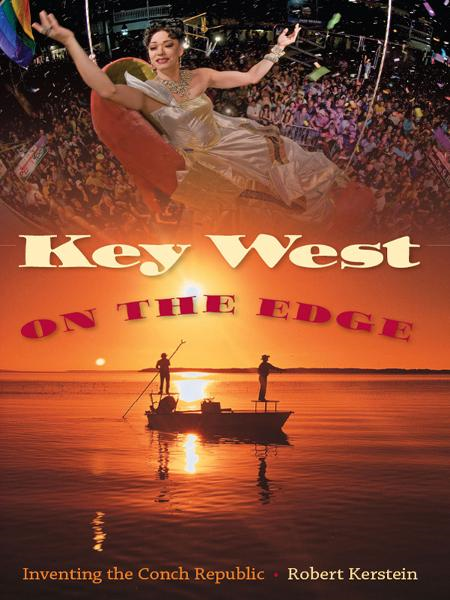 Key West on the Edge By: Kerstein Robert