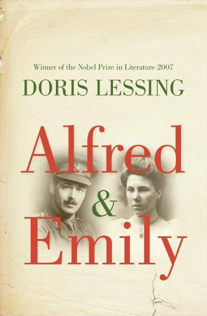 Alfred and Emily By: Doris Lessing