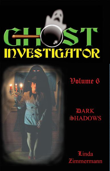 Ghost Investigator Volume 6: Dark Shadows