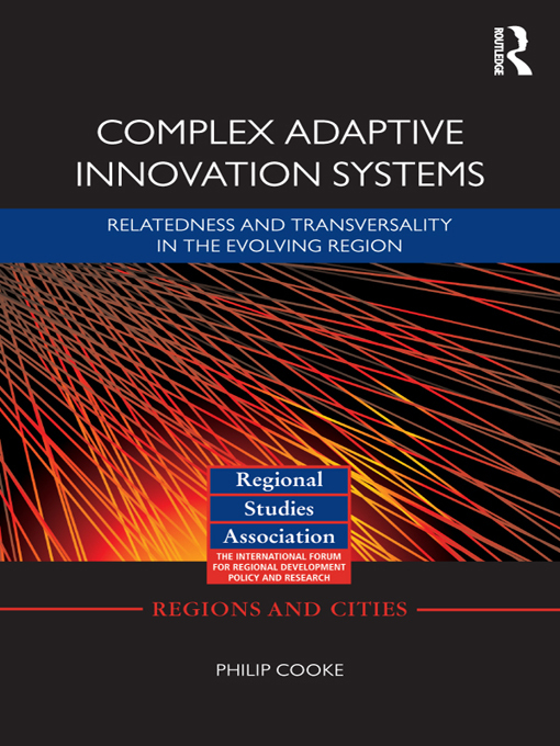 Complex Adaptive Innovation Systems By: Cooke, Philip
