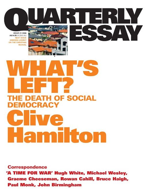 Quarterly Essay 21, What's Left?: The Death Of Social Democracy