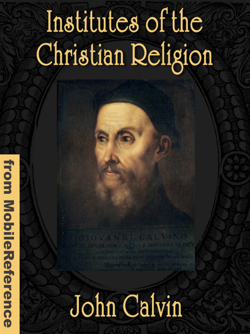 Institutes Of The Christian Religion  (Mobi Classics)