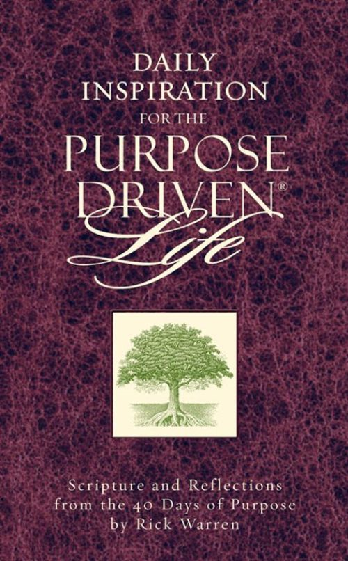 Daily Inspiration for the Purpose Driven Life By: Rick   Warren