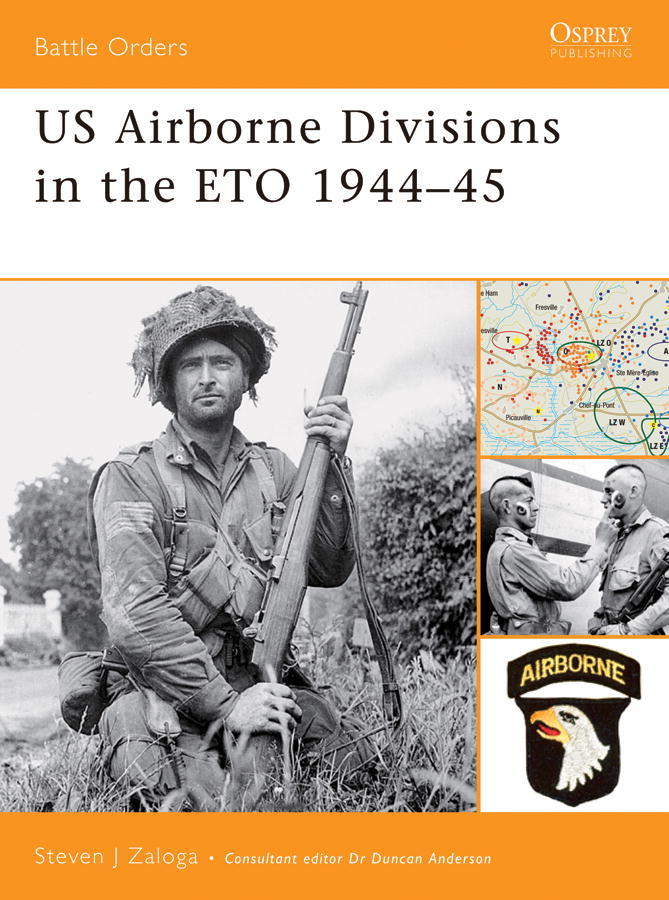 US Airborne Divisions in the ETO 1944-45 By: Steven Zaloga