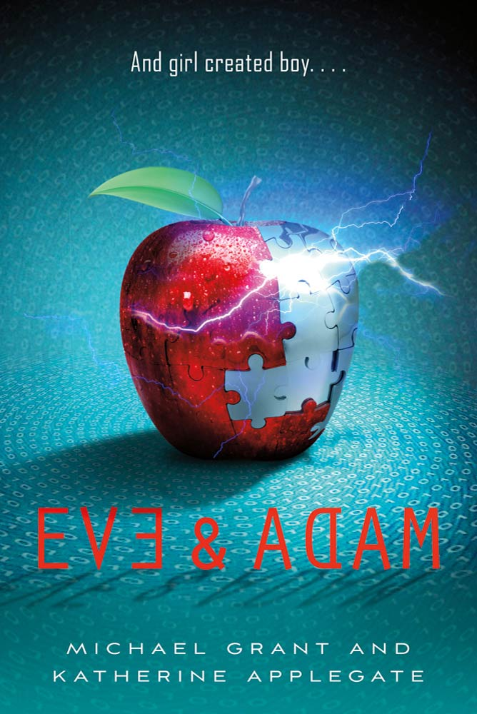 Eve and Adam By: Katherine Applegate,Michael Grant