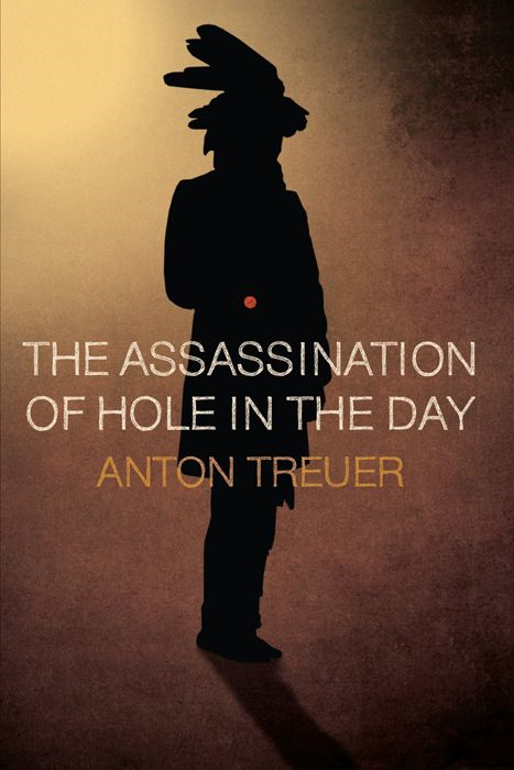 The Assassination of Hole in the Day By: Anton Treuer