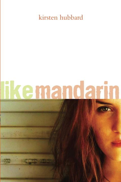 Like Mandarin By: Kirsten Hubbard