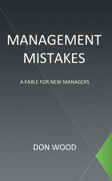 Management Mistakes By: Don Wood
