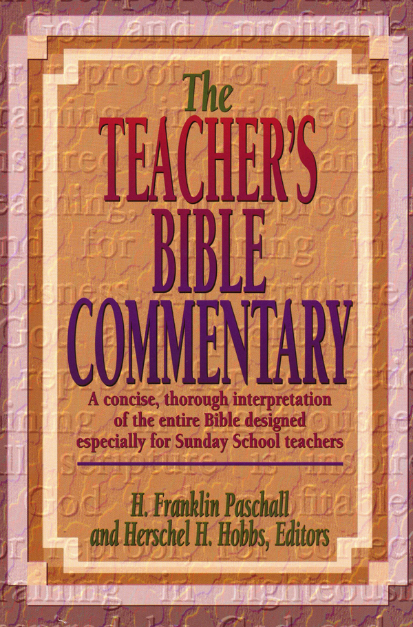 The Teacher's Bible Commentary By: H. Franklin Paschall,Herschel  H. Hobbs