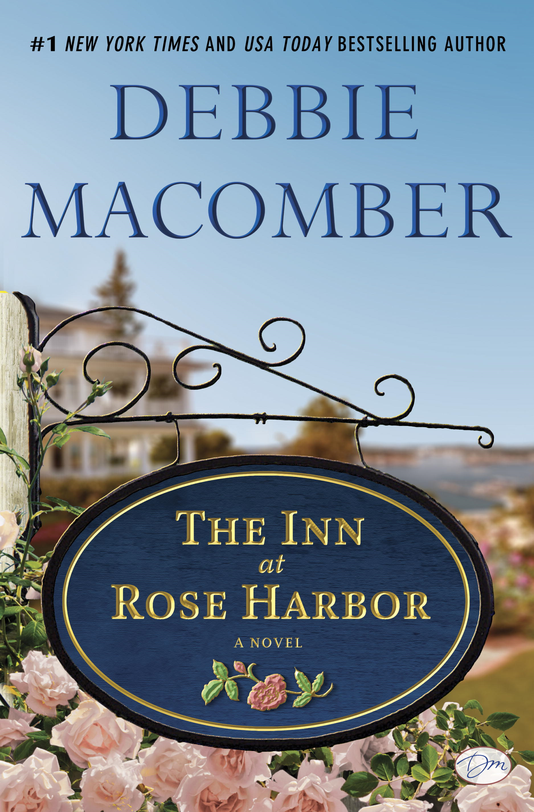 The Inn at Rose Harbor: A Novel By: Debbie Macomber