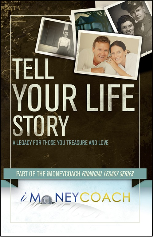 Tell Your Life Story: A Legacy for Those You Treasure and Love