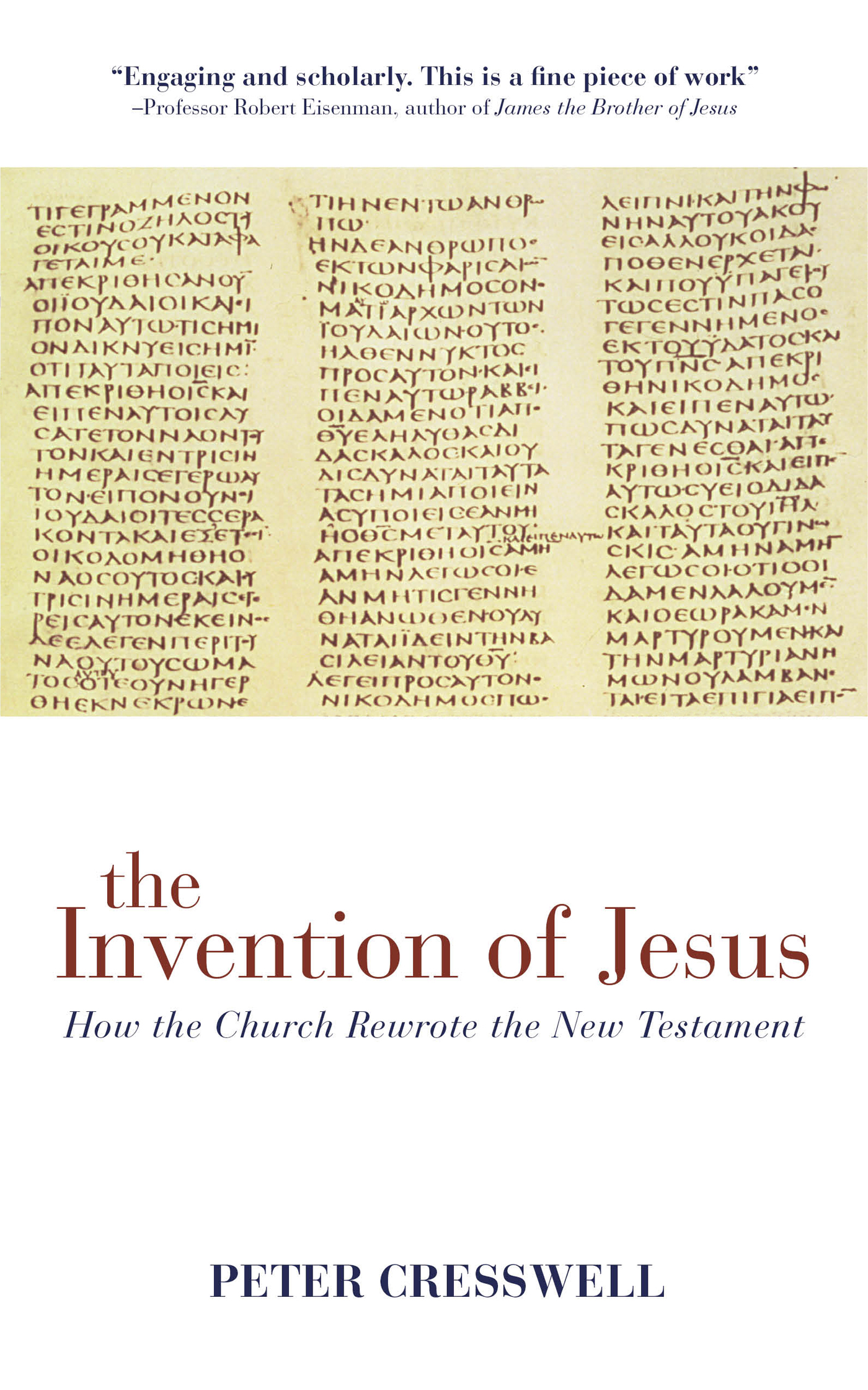 The Invention of Jesus: How the Church Rewrote the New Testament