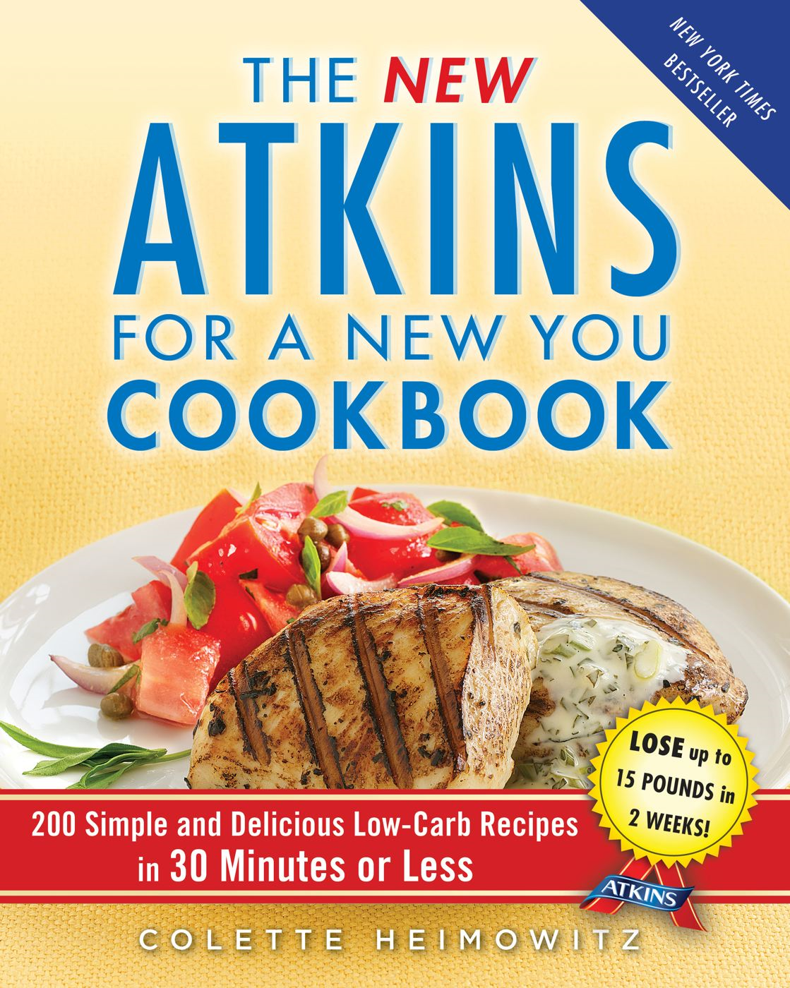 The New Atkins for a New You Cookbook By: Colette Heimowitz