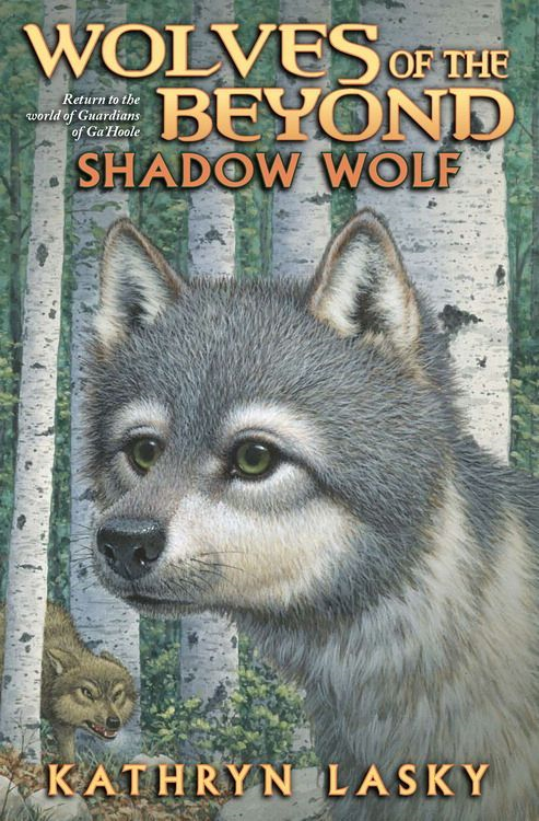 Wolves of the Beyond #2: Shadow Wolf By: Kathryn Lasky
