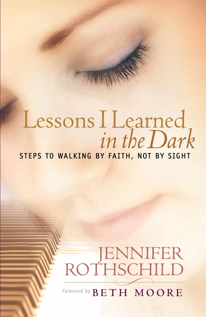Lessons I Learned in the Dark By: Jennifer Rothschild