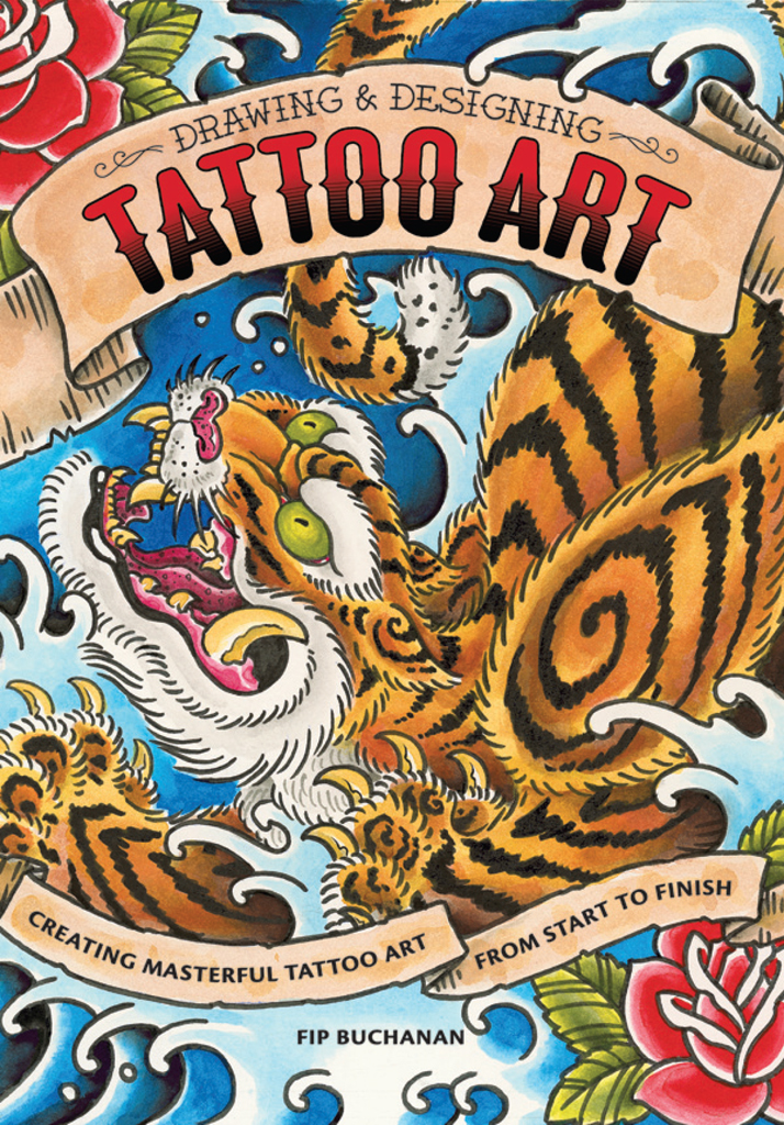 Drawing & Designing Tattoo Art Creating Masterful Tattoo Art from Start to Finish