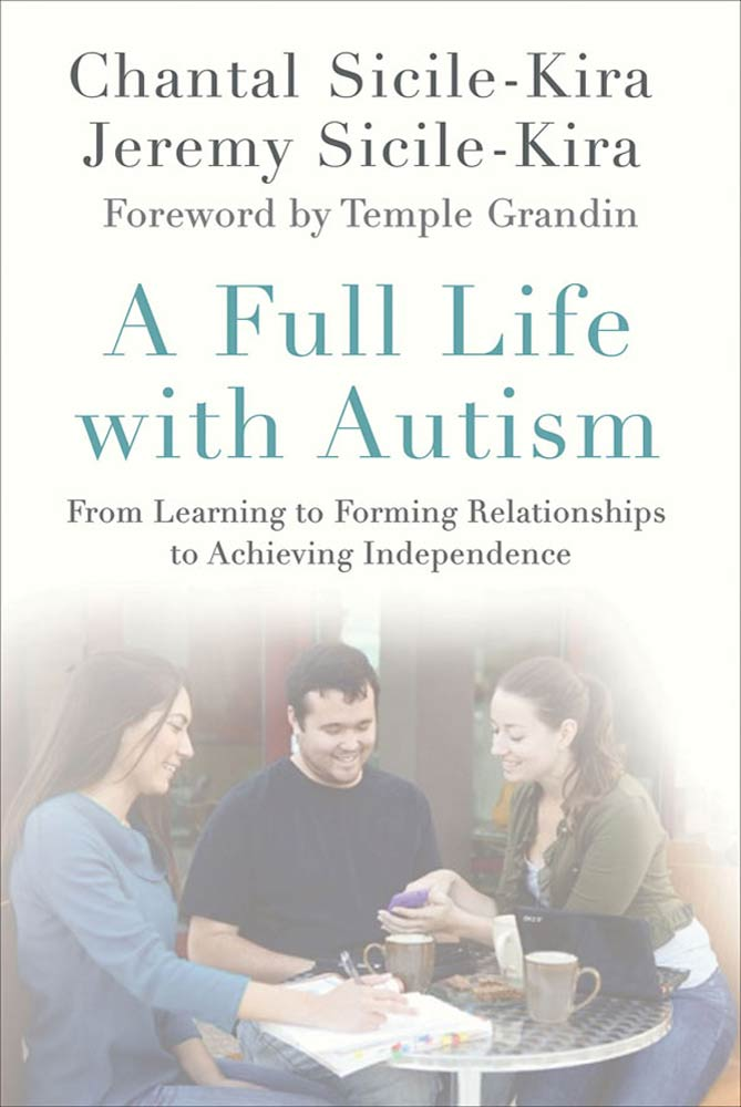 A Full Life with Autism By: Chantal Sicile-Kira,Jeremy Sicile-Kira