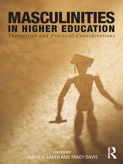 Masculinities in Higher Education By: Laker, Jason A.