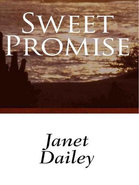Sweet Promise By: Janet Dailey