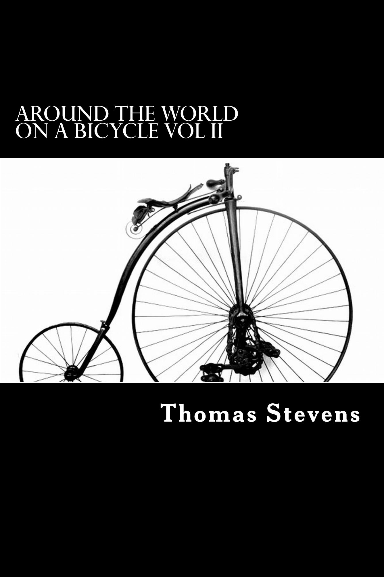 Around the World on a Bicycle Vol II By: Thomas Stevens