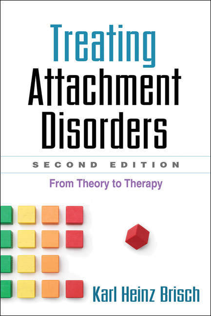 Treating Attachment Disorders, Second Edition By: Inge Bretherton, PhD,Karl Heinz Brisch, MD
