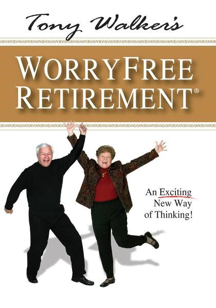 Tony Walker's Worryfree Retirement