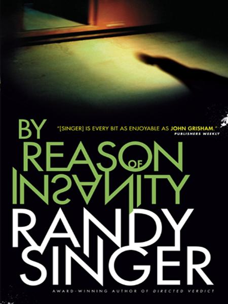 By Reason of Insanity By: Randy Singer