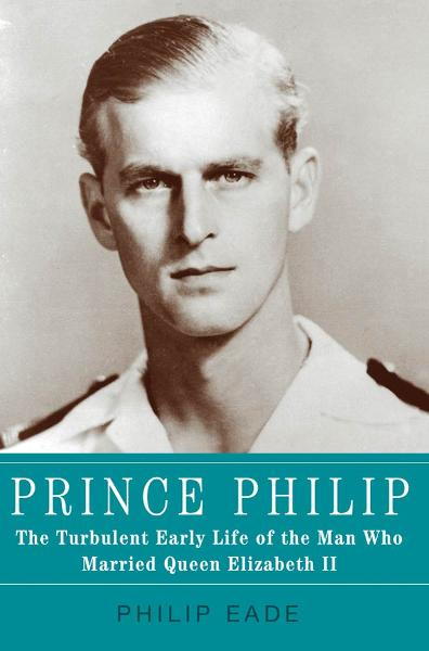 Prince Philip By: Philip Eade