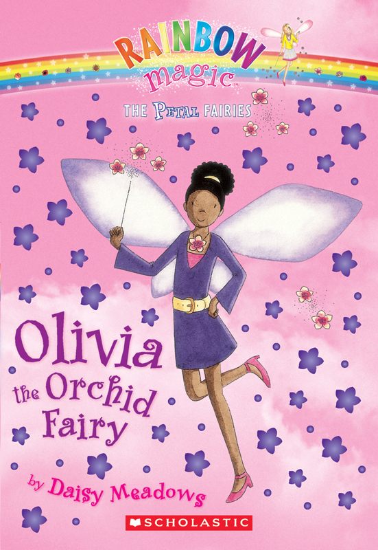 Petal Fairies #5: Olivia the Orchid Fairy By: Daisy Meadows