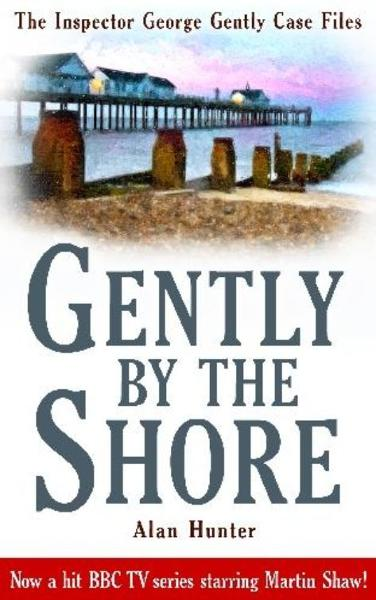 Gently By the Shore By: Alan Hunter
