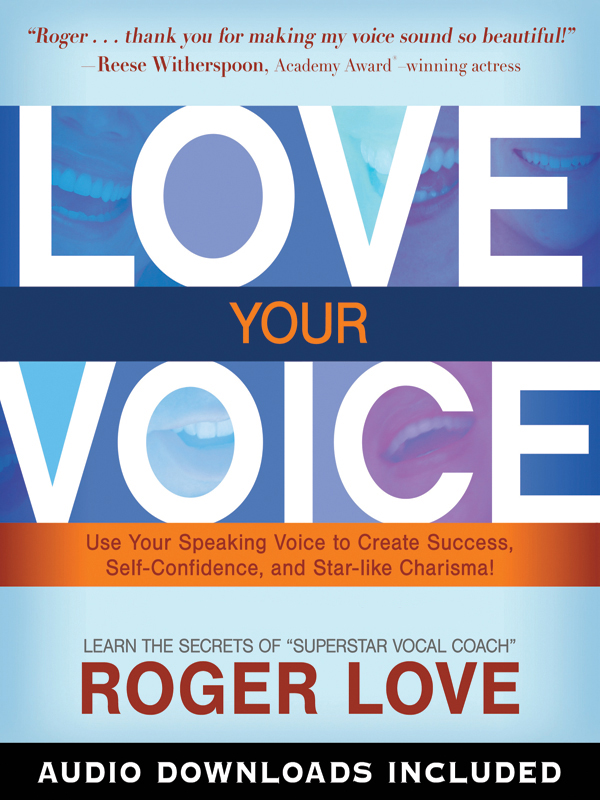 Love Your Voice By: Roger Love