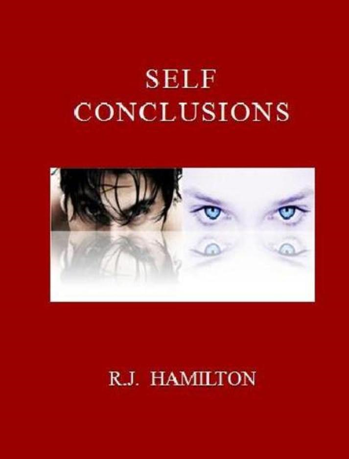 Self Conclusions By: R.J. Hamilton