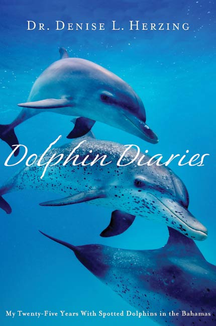 Dolphin Diaries By: Denise L. Herzing