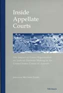 Inside Appellate Courts: The Impact of Court Organization on Judicial Decision Making in the United States Courts of Appeals By: Jonathan M. Cohen
