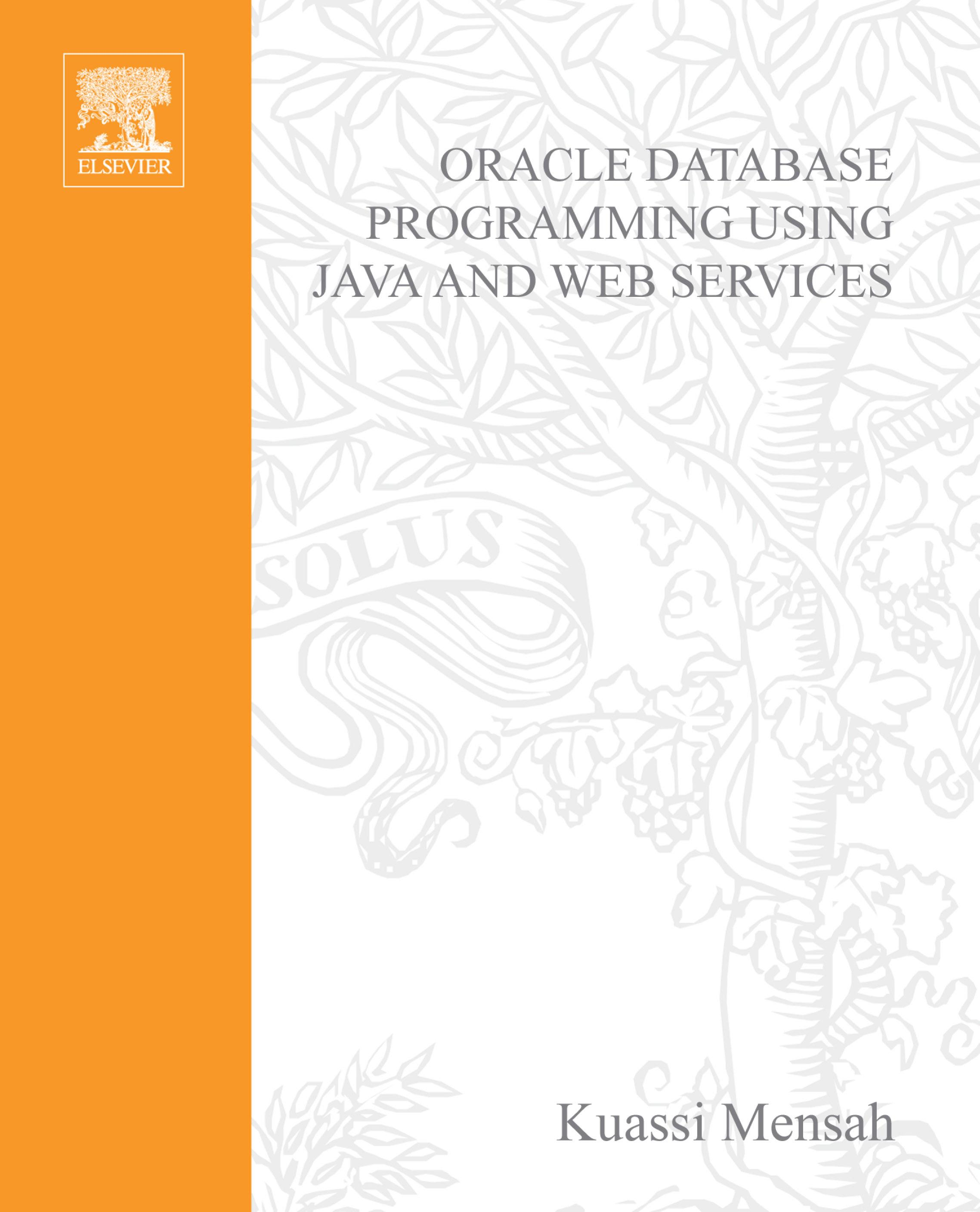 Oracle Database Programming using Java and Web Services By: Mensah, Kuassi