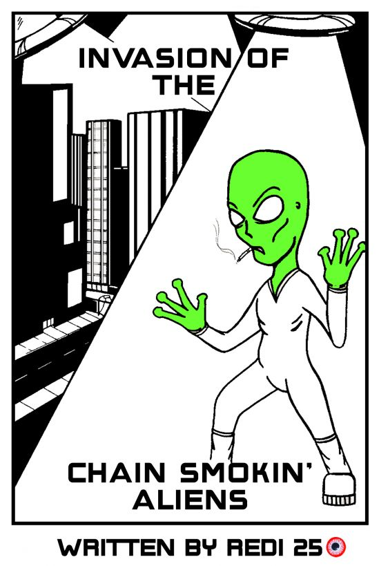 Invasion of the Chain Smokin' Aliens