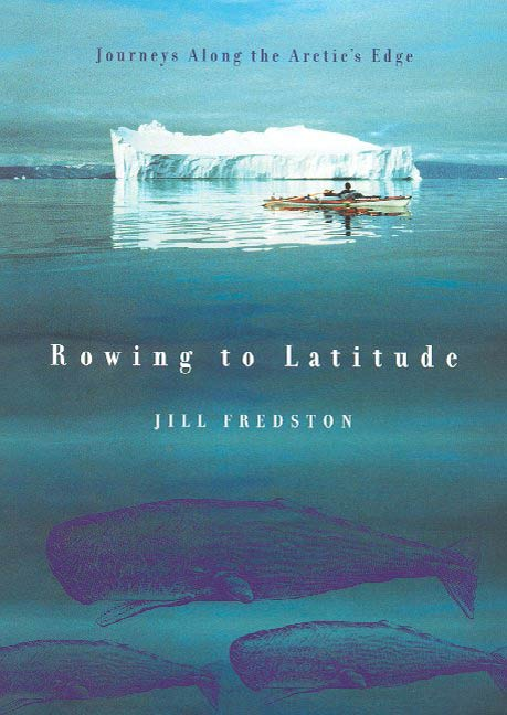 Rowing to Latitude By: Jill Fredston