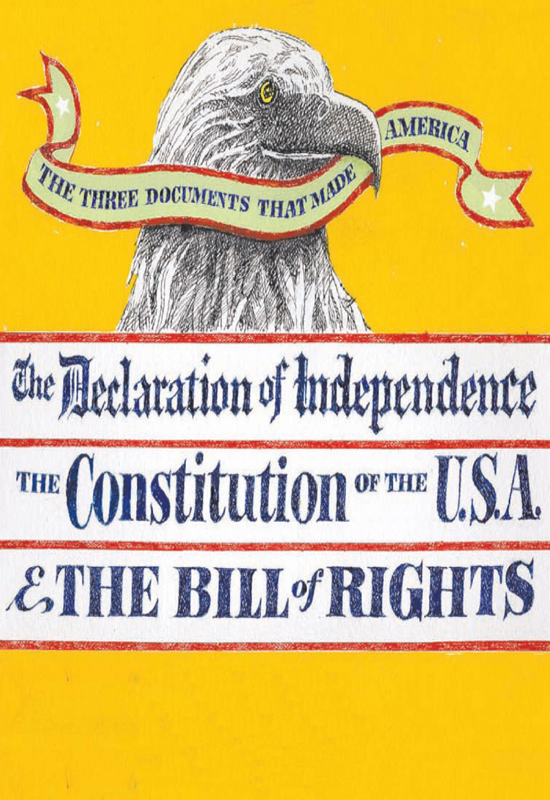 The Three Documents that Made America: The Declaration of Independence, The Constitution, and the Bill of Rights By: Our Nation's Forefathers