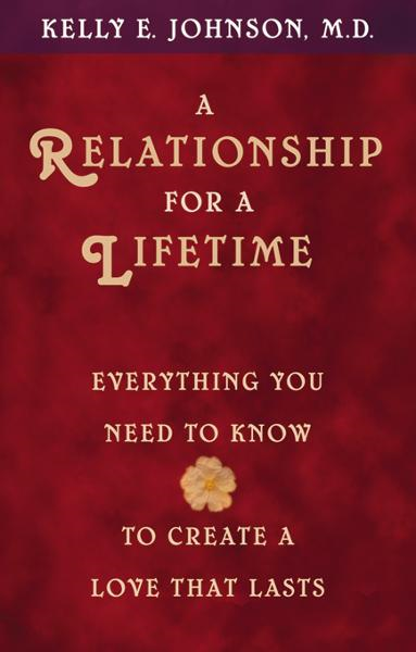 A Relationship for a Lifetime By: Kelly Johnson