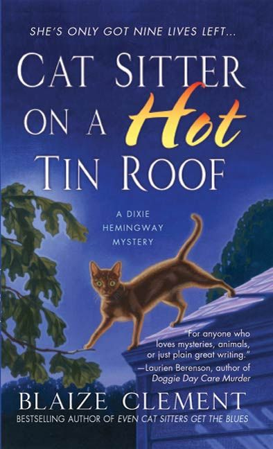 Cat Sitter on a Hot Tin Roof By: Blaize Clement