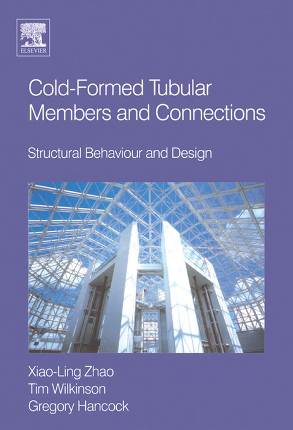 Cold-formed Tubular Members and Connections Structural Behaviour and Design