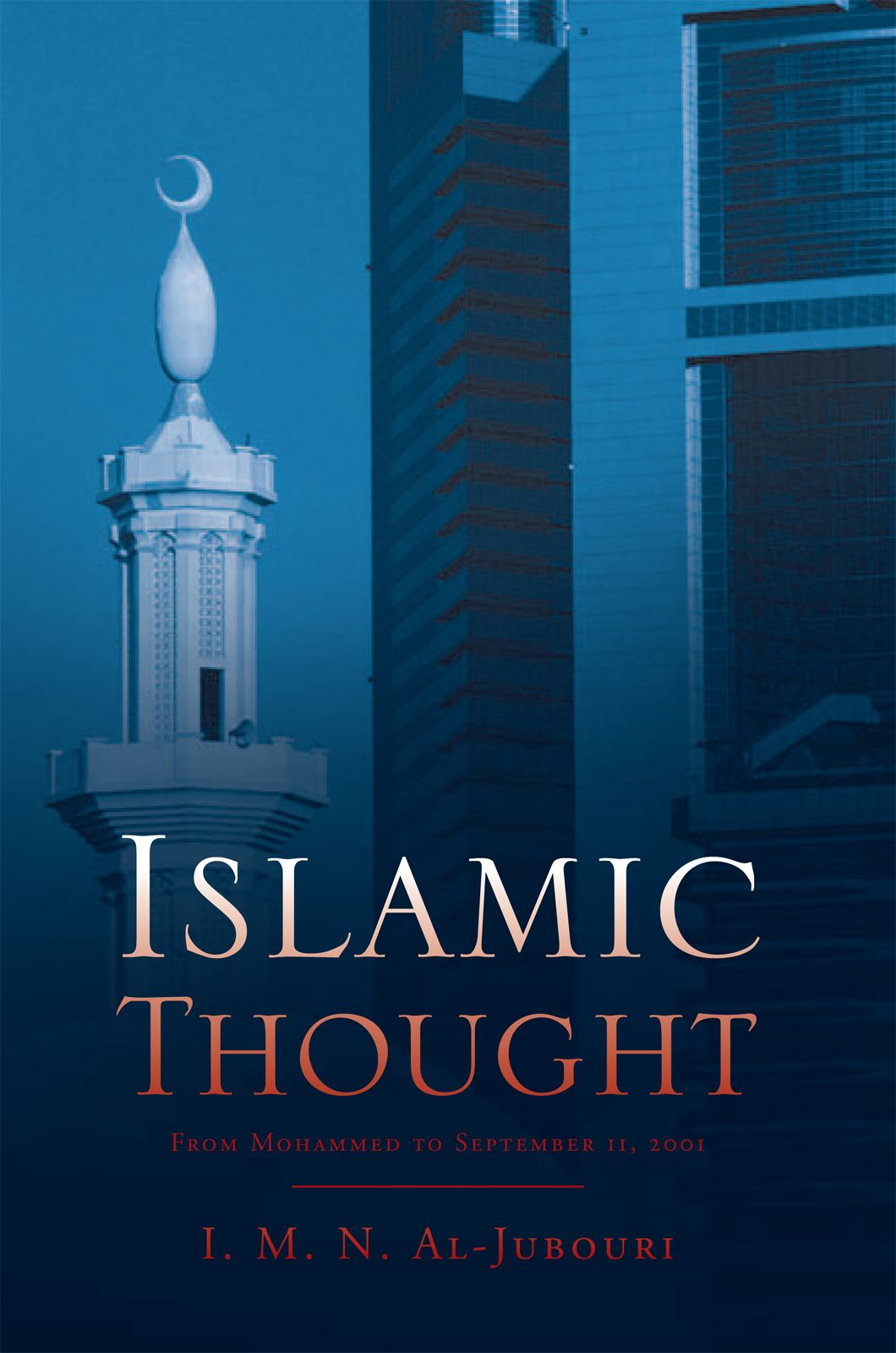 Islamic Thought By: I. M. N. Al-Jubouri