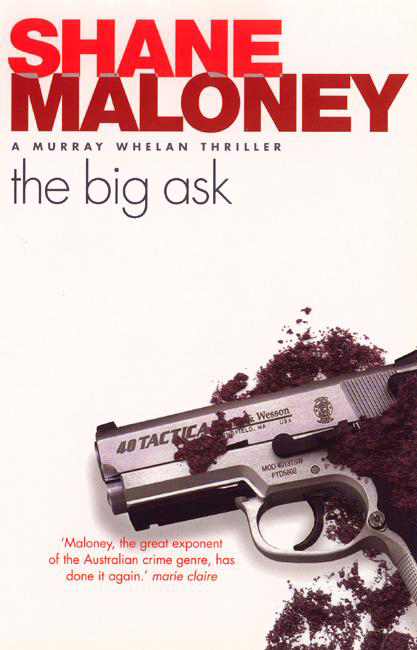 The Big Ask By: Shane Maloney